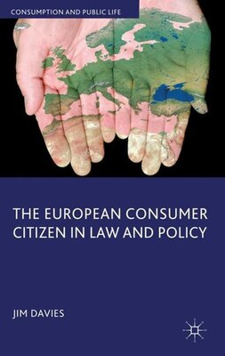 Book The European Consumer Citizen in Law and Policy by Jim Davies