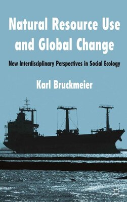 Book Natural Resource Use and Global Change: New Interdisciplinary Perspectives in Social Ecology by Karl Bruckmeier