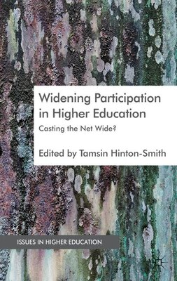 Book Widening Participation in Higher Education: Casting the Net Wide? by Tamsin Hinton-Smith