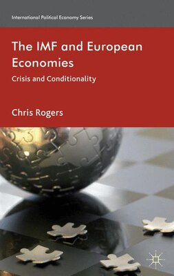 Book The IMF and European Economies: Crisis and Conditionality by Chris Rogers