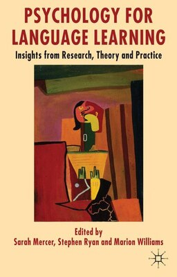 Book Psychology for Language Learning: Insights from Research, Theory and Practice by S. Mercer