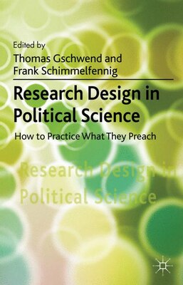 Book Research Design in Political Science: How to Practice what they Preach by Thomas Gschwend