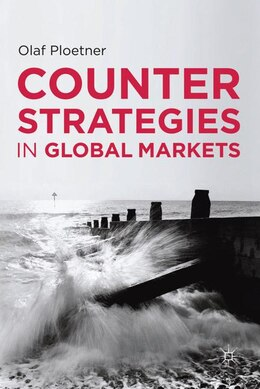 Book Counter Strategies in Global Markets: Response and Defense by Olaf Ploetner