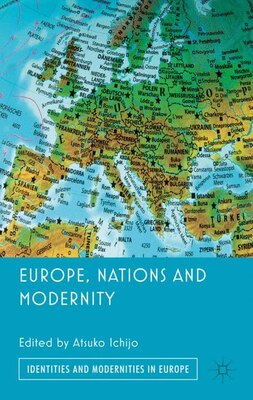 Book Europe, Nations and Modernity by Atsuko Ichijo
