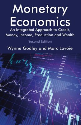 Book Monetary Economics: An Integrated Approach to Credit, Money, Income, Production and Wealth by Marc Lavoie
