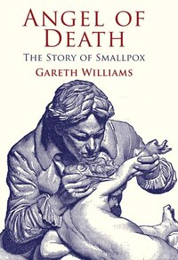 Angel Of Death: The Story of Smallpox