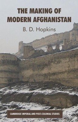 Book The Making of Modern Afghanistan by B. D. Hopkins