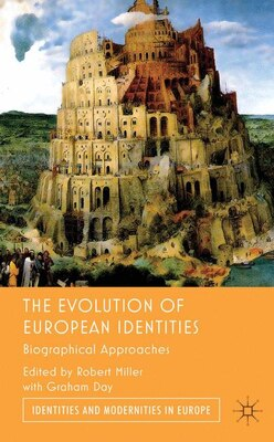 Book The Evolution of European Identities: Biographical Approaches by Graham Day