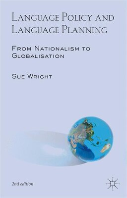 Book Language Policy And Language Planning: From Nationalism To Globalisation by Sue Wright