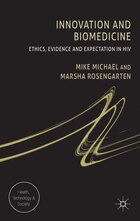 Innovation and Biomedicine: Ethics, Evidence and Expectation in HIV
