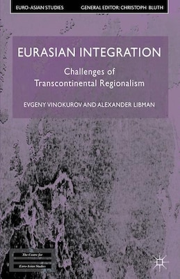 Book Eurasian Integration: Challenges of Transcontinental Regionalism by E. Vinokurov