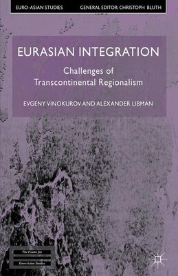 Book Eurasian Integration: Challenges of Transcontinental Regionalism by Alexander Libman