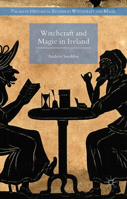 Book Witchcraft And Magic In Ireland by Andrew Sneddon
