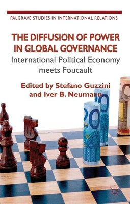 Book The Diffusion of Power in Global Governance: International Political Economy meets Foucault by S. Guzzini