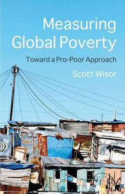 Book Measuring Global Poverty: Toward a Pro-Poor Approach by Scott Wisor