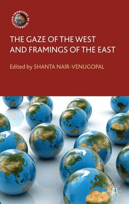 Book The Gaze of the West and Framings of the East by Shanta Nair-Venugopal