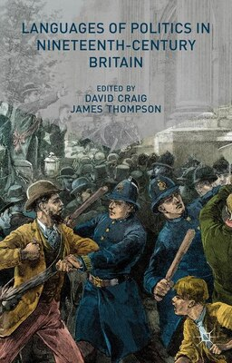 Book Languages of Politics in Nineteenth-Century Britain by David Craig
