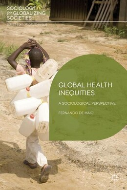 Book Global Health Inequities: A Sociological Perspective by Fernando De Maio