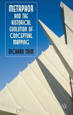 Book Metaphor and the Historical Evolution of Conceptual Mapping by Richard Trim