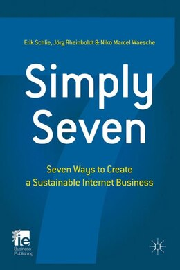 Book Simply Seven: Seven Ways to Create a Sustainable Internet Business by Erik Schlie