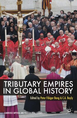Book Tributary Empires In Global History by Peter Fibiger Bang