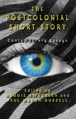 Book The Postcolonial Short Story: Contemporary Essays by Maggie Awadalla