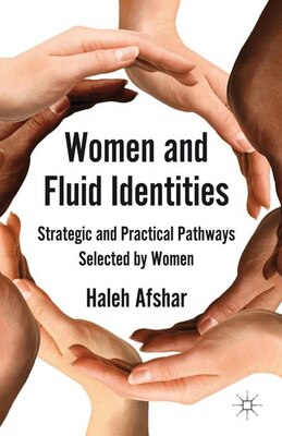 Book Women and Fluid Identities: Strategic and Practical Pathways Selected by Women by H. Afshar