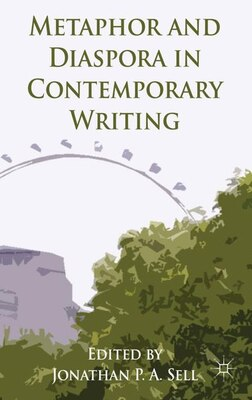 Book Metaphor and Diaspora in Contemporary Writing by J. Sell