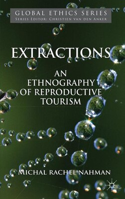 Book Extractions: An Ethnography of Reproductive Tourism by Michal Rachel Nahman