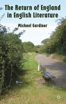 Book The Return of England in English Literature by Michael Gardiner