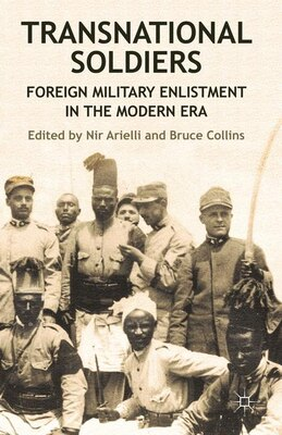 Book Transnational Soldiers: Foreign Military Enlistment in the Modern Era by Nir Arielli