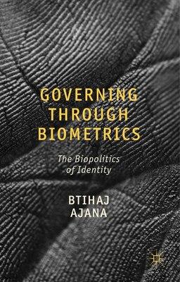 Book Governing through Biometrics: The Biopolitics of Identity by Btihaj Ajana