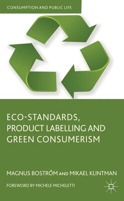 Book Eco-standards, Product Labelling And Green Consumerism by Magnus Bostrom