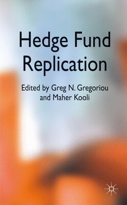 Book Hedge Fund Replication by Greg N. Gregoriou