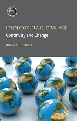 Book Ideology in a Global Age: Continuity and Change by Rafal Soborski