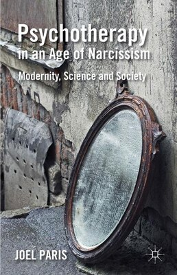 Book Psychotherapy in an Age of Narcissism: Modernity, Science, and Society by Joel Paris