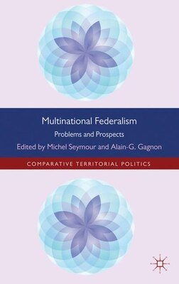 Book Multinational Federalism: Problems and Prospects by Michel Seymour