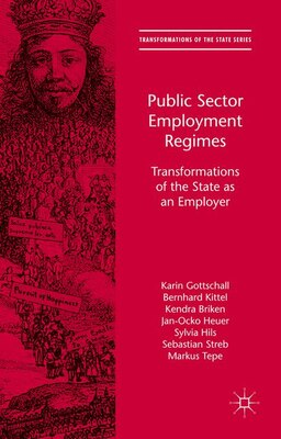 Book Public Sector Employment Regimes: Transformations Of The State As An Employer by Karin Gottschall