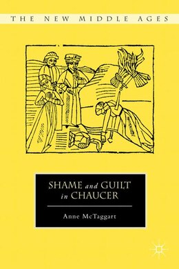 Book Shame and Guilt in Chaucer by Anne McTaggart