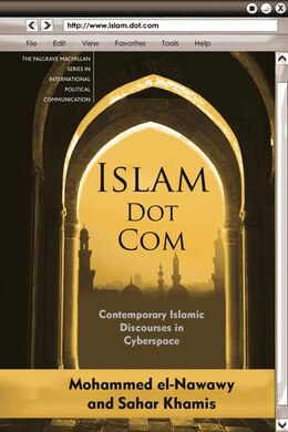 Book Islam Dot Com: Contemporary Islamic Discourses in Cyberspace by Mohammed El-nawawy