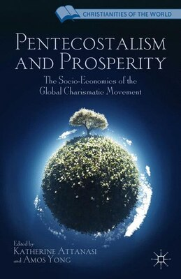 Book Pentecostalism and Prosperity: The Socio-Economics of the Global Charismatic Movement by Amos Yong