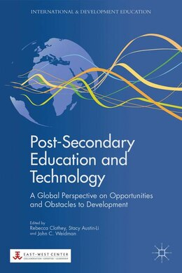 Book Post-Secondary Education and Technology: A Global Perspective on Opportunities and Obstacles to… by Rebecca Clothey
