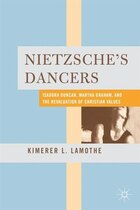 Nietzsche's Dancers: Isadora Duncan, Martha Graham, and the Revaluation of Christian Values