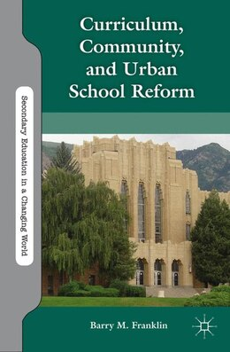 Book Curriculum, Community, and Urban School Reform by Barry M. Franklin