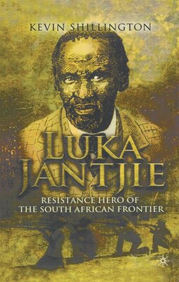 Book Luka Jantjie: Resistance Hero of the South African Frontier by Kevin Shillington