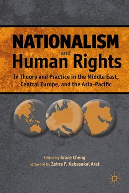 Book Nationalism and Human Rights: In Theory And Practice In The Middle East, Central Europe, And The… by Zehra F. Kabasakal Arat