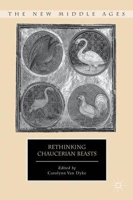 Book Rethinking Chaucerian Beasts by Carolynn Van Dyke