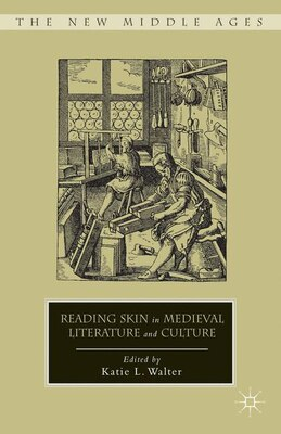 Book Reading Skin in Medieval Literature and Culture by Katie L. Walter