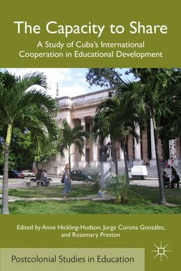 Book The Capacity to Share: A Study of Cuba's International Cooperation in Educational Development by A. Hickling-hudson