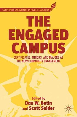 Book The Engaged Campus: Certificates, Minors, and Majors as the New Community Engagement by Dan W. Butin